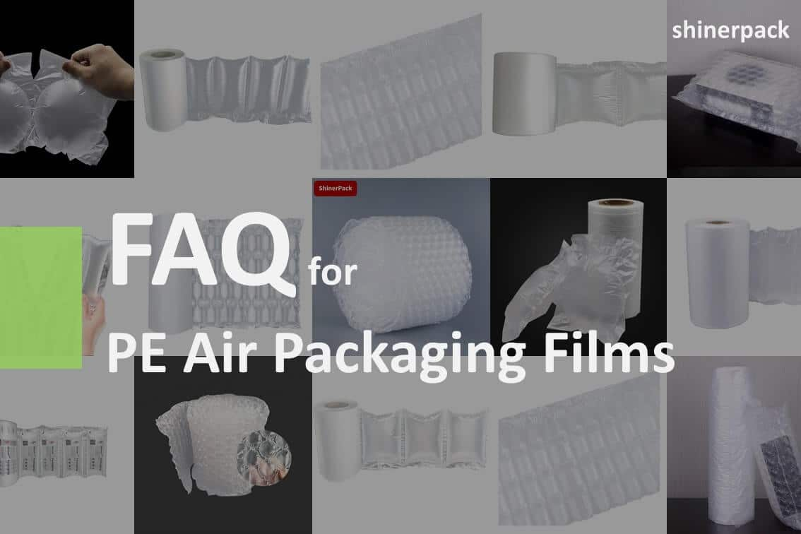 FAQ for PE Air Packaging Films